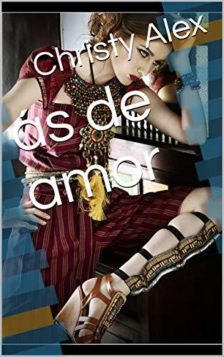 ás de amor (Galician Edition) por Christy  Alex