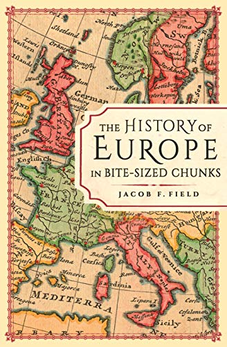 The History of Europe in Bite-sized Chunks (English Edition)