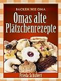 Image of Plätzchen und Kekse backen: Omas alte Plätzchenrezepte (Backen wie Oma)