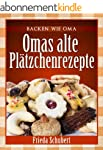Pl�tzchen und Kekse backen: Omas alte...
