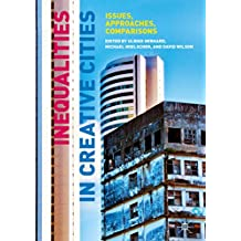 Inequalities in Creative Cities: Issues, Approaches, Comparisons