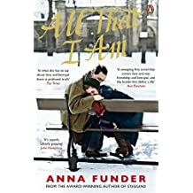 All That I Am by Anna Funder (2012-05-10)