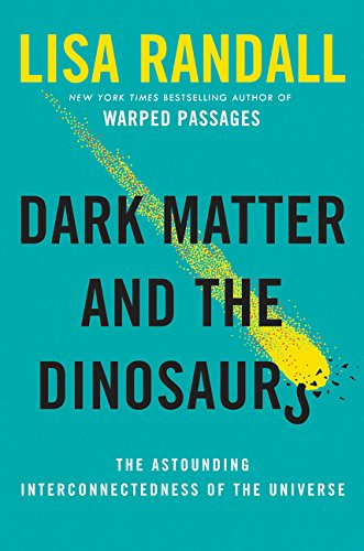 Dark Matter and the Dinosaurs: The Astounding Interconnectedness of the Universe (Gute Erde Wissenschaftliche)