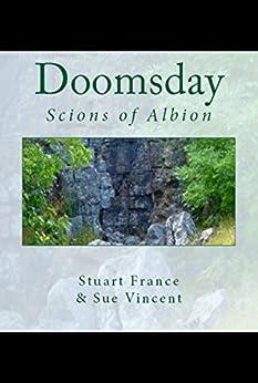 Doomsday : Scions of Albion by [France, Stuart, Vincent, Sue]