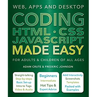 Coding HTML CSS JavaScript Made Easy: Web, Apps and Desktop