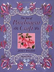 The Art of Parchment Craft by Janet Wilson (1997-05-01)