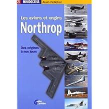 Les avions et engins Northrop des origines à nos jours
