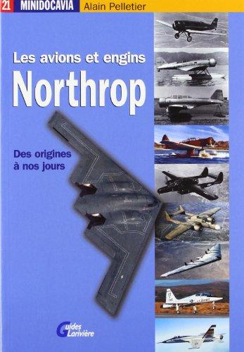Les avions et engins Northrop des origines à nos jours par Alain Pelletier