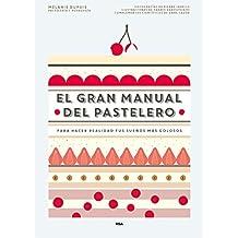 El Gran Manual Del Pastelero (GASTRONOMÍA Y COCINA)