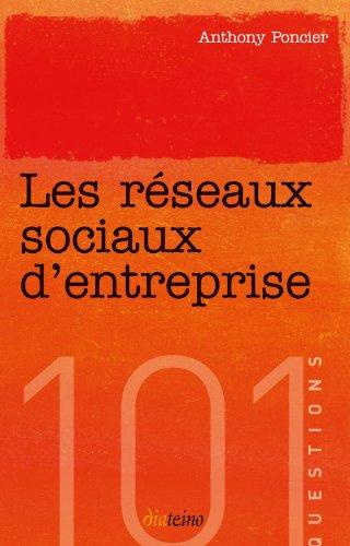 Les réseaux sociaux d'entreprise (101 Questions)