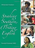 Speaking Southern, Writing English: Essential Grammar Skills by Wendy Jean Frandsen (2009-08-15)