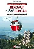 Bergauf ohne Bergab: Genusstouren im Alpenvorland