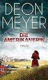 Die Amerikanerin: Thriller (Benny Griessel Romane, Band 6) von Deon Meyer