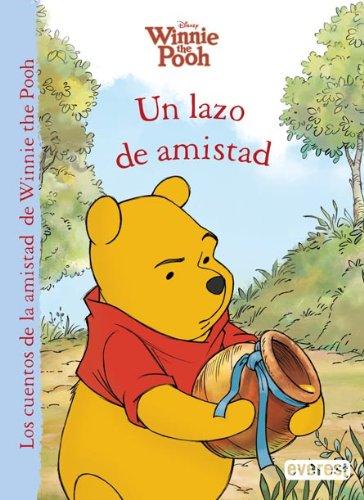 Winnie the Pooh. Un lazo de amistad (Los cuentos de la amistad de Winnie the Pooh)