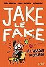 Jake le Fake, tome 1 : A l'assaut du collège par Mansbach