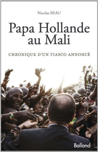 Papa Hollande au Mali : Chronique d'un fiasco annonc
