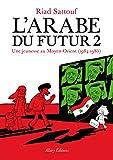 L'Arabe du futur : Une jeunesse au Moyen-Orient, 1984-1985 / Riad Sattouf | Sattouf, Riad (1978-....)
