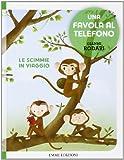 Scarica Libro Le scimmie in viaggio Una favola al telefono Ediz illustrata (PDF,EPUB,MOBI) Online Italiano Gratis