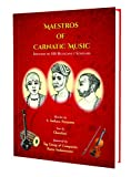 Maestros of Carnatic Music - Sketches of 100 Musicians / Scholars