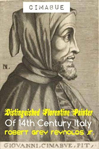 Cimabue: Distinguished Florentine Painter of 14th Century Italy (English Edition)