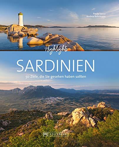 Highlights Sardinien.: 50 Ziele, die Sie gesehen haben müssen! Ein Bildband-Reiseführer. Neu 2019: jetzt 24 Seiten extra. Inklusive Routenvorschläge für Rundreisen