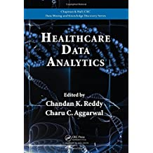 Healthcare Data Analytics (Chapman & Hall/CRC Data Mining and Knowledge Discovery Series) (2015-06-29)