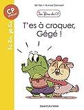 """Afficher """"Les filous du CP T'es à croquer, Gégé !"""""""