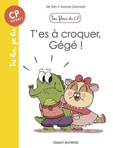 Les filous du CP (7) : T'es à croquer, Gégé !