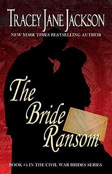 The Bride Ransom (Civil War Brides Series Book 4) (English Edition) di [Jackson, Tracey Jane]