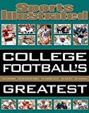 Sports Illustrated College Football's Greatest (Sports Illustrated Greatest)