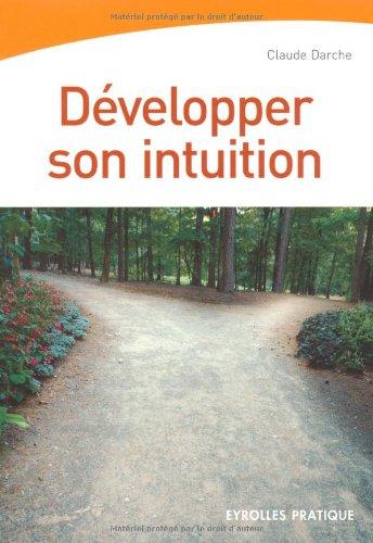 Développer son intuition par Claude Darche