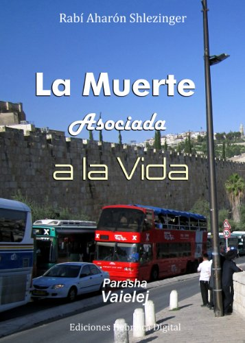 La Muerte Asociada a la Vida (La Parashá en profundidad) (Spanish Edition)