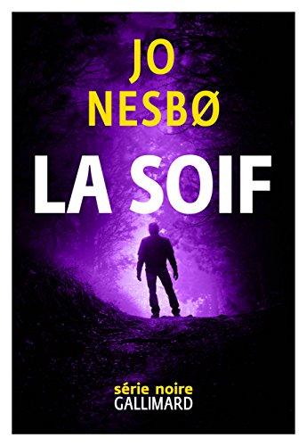 La Soif: Une enquête de l'inspecteur Harry Hole (Série noire) par Jo Nesbo