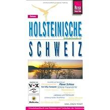 Holsteinische Schweiz. Urlaubshandbuch: Urlaubshandbuch zum Bereisen und Entdecken der Holsteinischen Schweiz