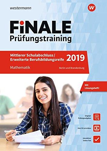 FiNALE Prüfungstraining Mittlerer Schulabschluss, Fachoberschulreife, Erweiterte Bildungsreife Berlin: Mathematik 2019 Arbeitsbuch mit Lösungsheft und Lernvideos