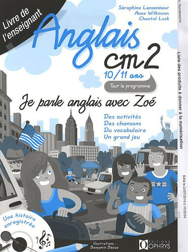 Anglais CM2 10-11 ans, Je parle anglais avec Zoé : Livre de l'enseignant par Séraphine Lansonneur