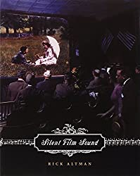 Silent Film Sound (Film and Culture Series) by Rick Altman (2007-02-27)