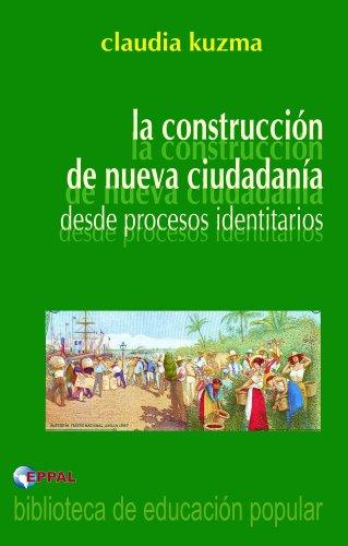 Descargar Libro La construcción de una nueva ciudadanía de Claudia Kuzma