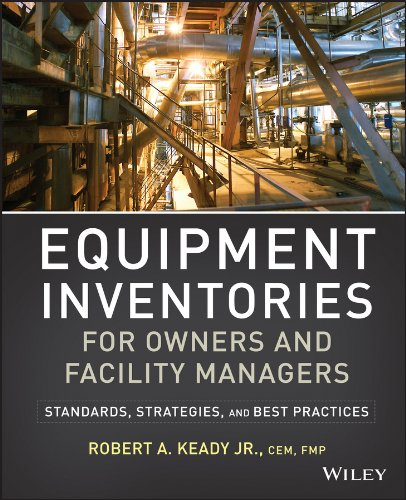 Equipment Inventories for Owners and Facility Managers: Standards, Strategies and Best Practices (English Edition)