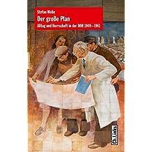 Der große Plan: Alltag und Herrschaft in der DDR 1949-1961 by Stefan Wolle (2013-08-21)