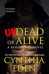 Undead Or Alive (Bad Things Book 3)