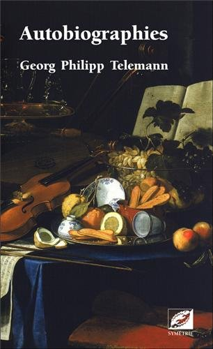 Autobiographies par Georg Philipp Telemann
