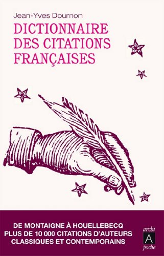 Dictionnaire des citations franaises (Rcits, tmoignages)