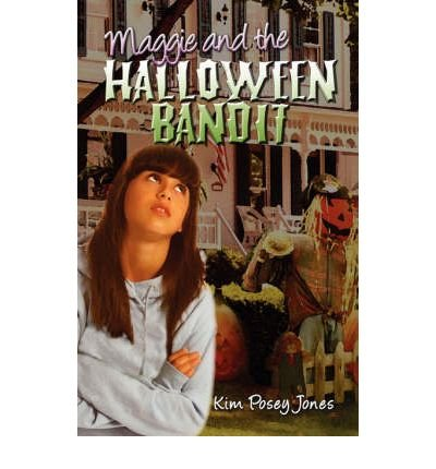 [Maggie and the Halloween Bandit [ MAGGIE AND THE HALLOWEEN BANDIT ] By Jones, Kim Posey ( Author )Oct-15-2007 Paperback