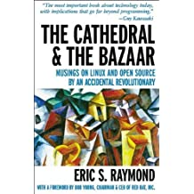 The Cathedral & the Bazaar: Musings on Linux and Open Source by an Accidental Revolutionary by Eric S. Raymond (1999-10-11)