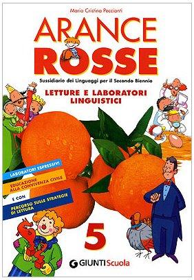 Arance rosse. Sussidiario dei linguaggi. Per la 5ª classe elementare