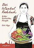 Das Istanbul Kochbuch (Illustrierte Länderküchen / Bilder. Geschichten. Rezepte)