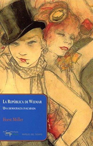 La Republica De Weimar (Papeles del tiempo) por Horst Möller