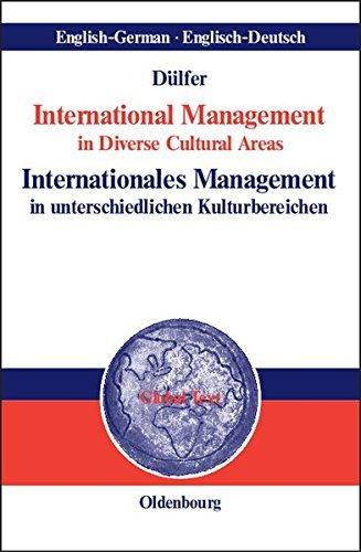 International Management in Diverse Cultural Areas<br>Internationales Management in unterschiedlichen Kulturbereichen (Global Text) by Eberhard Dülfer (1999-05-05)