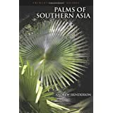 Palms of Southern Asia (Princeton Field Guides)